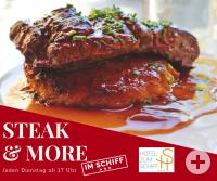 Immer dienstags Steak & More im Schiff